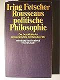 Rousseaus politische Philosophie: Zur Geschichte des demokratischen Freiheitsbegriffs (Suhrkamp Taschenbuch Wissenschaft) (German Edition) (3518077430) by Fetscher, Iring