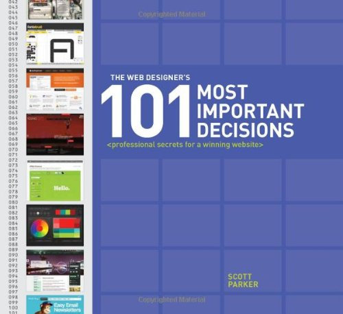 The Web Designer's 101 Most Important Decisions: