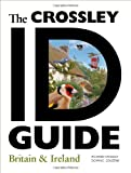 img - for The Crossley ID Guide: Britain and Ireland (The Crossley ID Guides) book / textbook / text book
