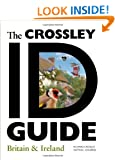 The Crossley ID Guide: Britain and Ireland (The Crossley ID Guides)