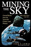 img - for Mining the Sky: Untold Riches From The Asteroids, Comets, And Planets (Helix Book) book / textbook / text book