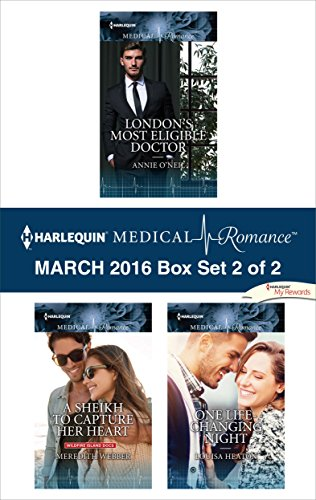 Harlequin Medical Romance March 2016 - Box Set 2 of 2: London's Most Eligible Doctor\A Sheikh to Capture Her Heart\One Life-Changing Night PDF