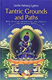 img - for Tantric Grounds and Paths: How to enter, progress on, and complete the Vajrayana path book / textbook / text book