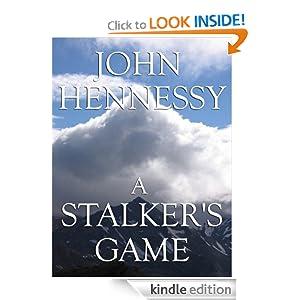 A Stalker's Game (Short Story) John Hennessy