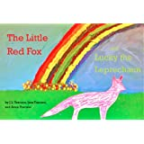 The Little Red Fox and Lucky the Leprechaun (The Adventures of the Little Red Fox Book 5)