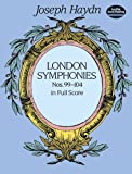 London Symphonies: Nos. 99-104 in Full Score (0486406970) by Haydn, Joseph