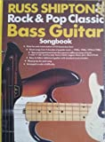 Rock and Pop Classic Bass Guitar Songbook (0863595545) by Shipton, Russ