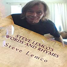 Steve Lemco's Words and Rhymes | Livre audio Auteur(s) : Steve Lemco Narrateur(s) : John Malcom