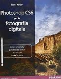 Photoshop CS6 per la fotografia digitale