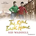 The Road Back Home Audiobook by Sid Waddell Narrated by Gordon Griffin