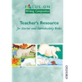 Focus on Writing Composition Teacher's Resource: Starter & Introductory Books: Teachers Resource for Starter and Introductory Booksby Louis Fidge
