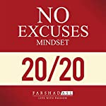 The No Excuses Mindset: A Life of Purpose, Passion, and Clarity | Farshad Asl