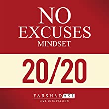 The No Excuses Mindset: A Life of Purpose, Passion, and Clarity Audiobook by Farshad Asl Narrated by Jo Nelson