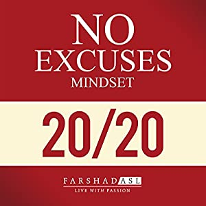 The No Excuses Mindset: A Life of Purpose, Passion, and Clarity Hörbuch von Farshad Asl Gesprochen von: Jo Nelson