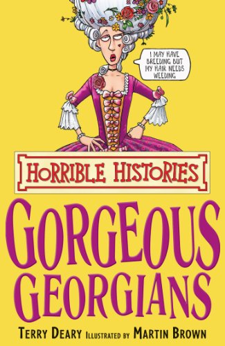 Terry Deary - Horrible Histories: The Gorgeous Georgians