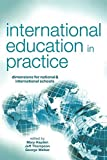 img - for International Education in Practice: Dimensions for Schools and International Schools book / textbook / text book