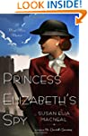 Princess Elizabeth's Spy: A Maggie Ho...
