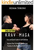 Krav Maga: Easy and Quick Guide to Self-Defense, Improve Your Technique and Become Fearless to the Real World Violence - 2nd Edition