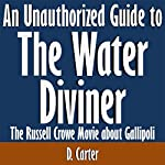 An Unauthorized Guide to The Water Diviner: The Russell Crowe Movie About Gallipoli | D. Carter