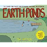 Earth Ponds: The Country Pond Maker's Guide to Building, Maintenance, and Restoration (Third Edition)