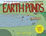 Earth Ponds: The Country Pond Makers Guide to Building, Maintenance, and Restoration (Third Edition)