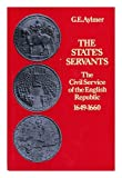 img - for State's Servants: Civil Service of the English Republic, 1649-60 book / textbook / text book