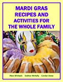 Mardi Gras Recipes and Activities for the Whole Family (Holiday and Entertainment Matters)