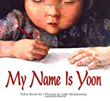 My Name Is Yoon (Ezra Jack Keats New Illustrator Award, 2004)
