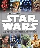echange, troc Ryder Windham, Daniel Wallace, Pablo Hidalgo - Générations Star Wars : La chronique illustrée de 30 ans d'aventures