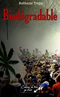 Biodégradable par Balthazar Tropp
