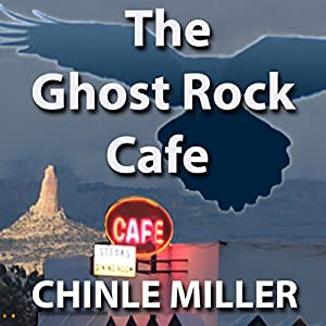 The Ghost Rock Cafe | [Chinle Miller]