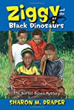 The Buried Bones Mystery (Ziggy and the Black Dinosaurs (Aladdin Paperback)) (0689879105) by Draper, Sharon M.