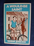 Would-be Saint (0575025069) by Jenkins, Robin