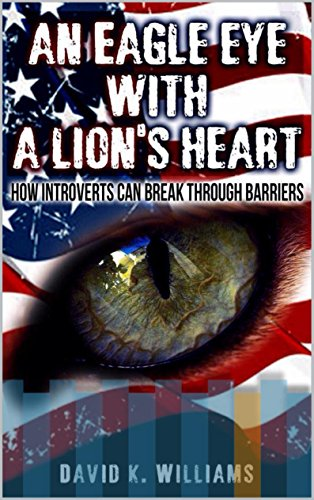 An eagle eye with a lions heart: how introverts can break through barriers