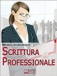 Scrittura Professionale. Guida Pratic...