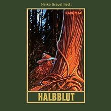 Halbblut (       ungekürzt) von Karl May Gesprochen von: Heiko Grauel
