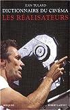 echange, troc Jean Tulard - Dictionnaire du cinéma : Tome 1 : Les réalisateurs