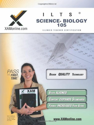 Ilts Science-Biology 105 Teacher Certification Test Prep Study Guide