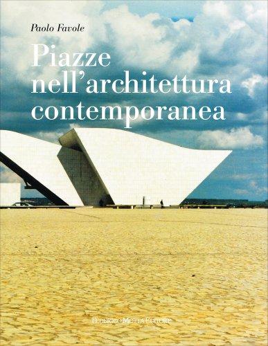 Piazze nell 39 architettura contemporanea 24 ore cultura for Libri sull architettura