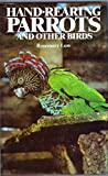 img - for Hand-Rearing Parrots and Other Birds book / textbook / text book