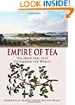 Empire of Tea: The Asian Leaf that Co...