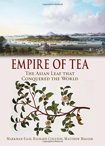 Empire of Tea: The Asian Leaf that Conquered the World PDF