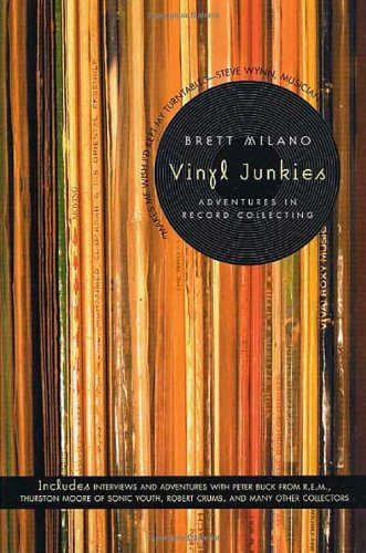Vinyl Junkies: Adventures in Record Collecting