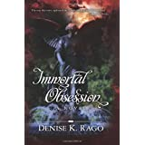 Immortal Obsession ~ Denise K. Rago