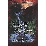 Immortal Obsession ~ Denise K. Rago