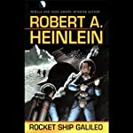 Rocket Ship Galileo   Robert A. Heinlein