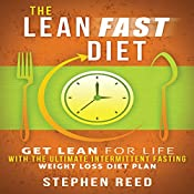 The Lean Fast Diet: Get Lean for Life with the Ultimate Intermittent Fasting Weight Loss Diet Plan | [Stephen Reed]