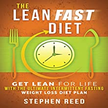 The Lean Fast Diet: Get Lean for Life with the Ultimate Intermittent Fasting Weight Loss Diet Plan (       UNABRIDGED) by Stephen Reed Narrated by Guy Bethell