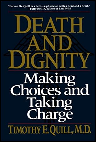 Death and Dignity: Making Choices and Taking Charge