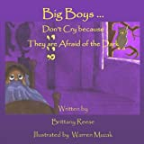 img - for Big Boys Don't Cry Because They Are Afraid Of The Dark book / textbook / text book